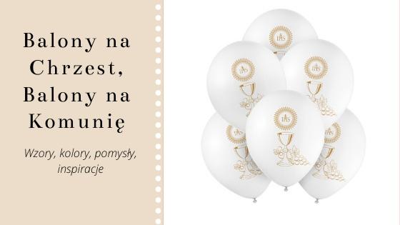 Balony na Chrzest i Komunię